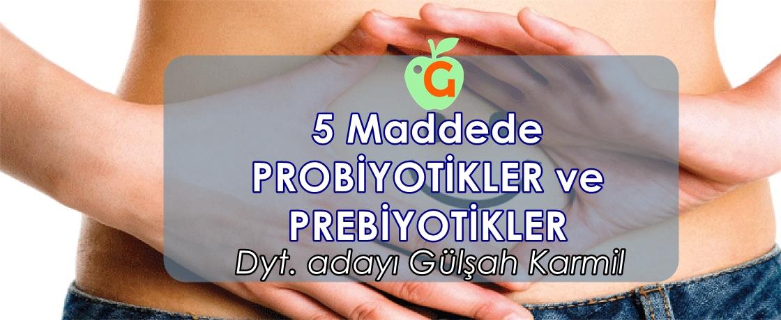 probiyotikler, prebiyotikler, diyetisyen gülşah karmil