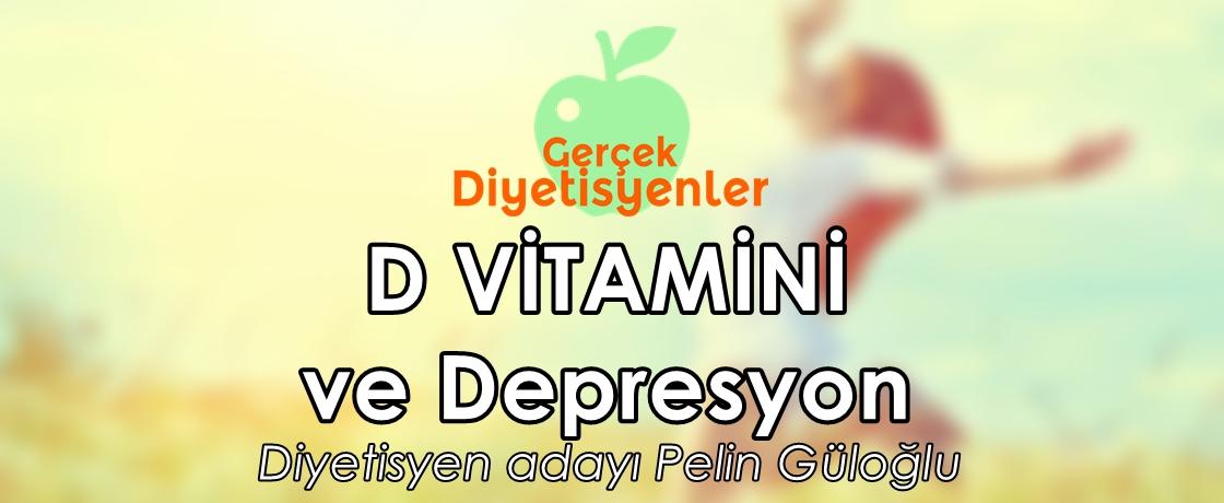 D vitamini ve depresyon - Gerçek Diyetisyenler Sitesi Uzman Yazarı - Diyetisyen Pelin GÜLOĞLU