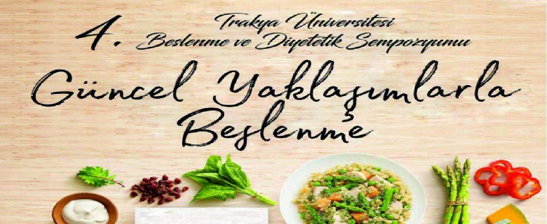 Trakya Üniversitesi Beslenme ve Diyetetik Bölümü , trakya, diyetisyen etkinlikleri, nisan ayı etkinlikleri, sabeyat, Güncel Yaklaşımlarla Beslenme Sempozyumu, etkinlikler, beslenme ve diyet etkinlikleri, sempozyumlar,