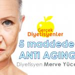 anti-aging, yaşlanma karşıtı besinler