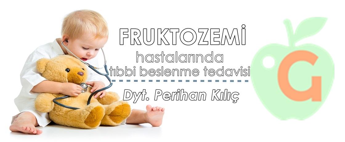 fruktozemi, diyetisyen perihan kılıç, Fruktoz 1-fosfat aldolaz B, Fruktoz 1-fosfat aldolaz B enzimi, Fruktoz 1-fosfat aldolaz B enzim eksikliği,