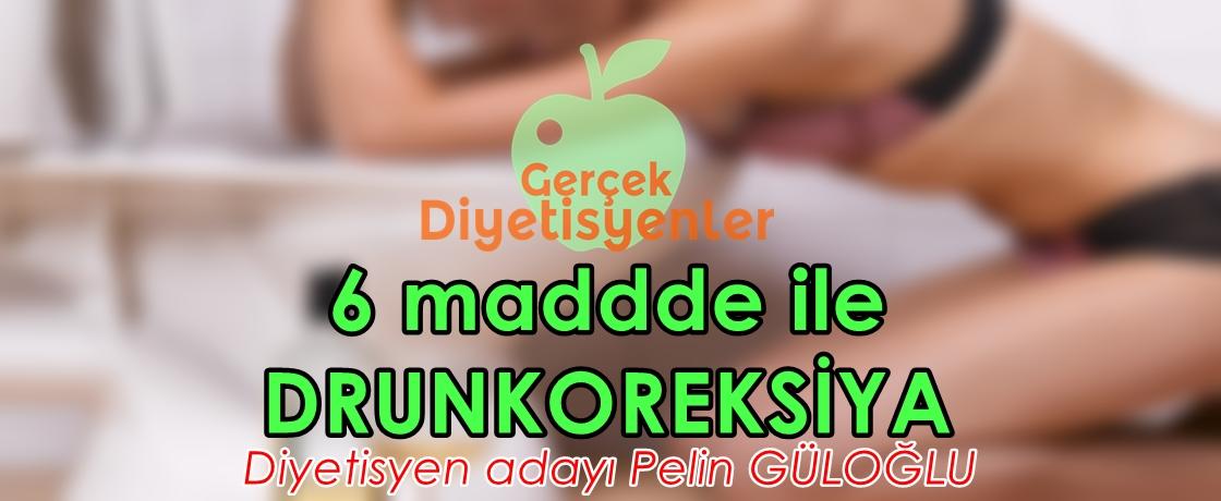 drunkoreksiya diyetisyen pelin güloğlu