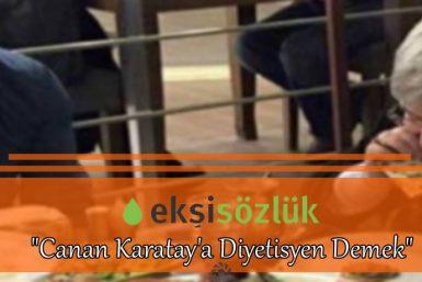 Canan Karatay'a diyetisyen demek ekşi sözlük