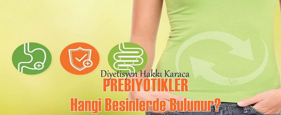 hakkı karaca diyetisyen prebiyotikler
